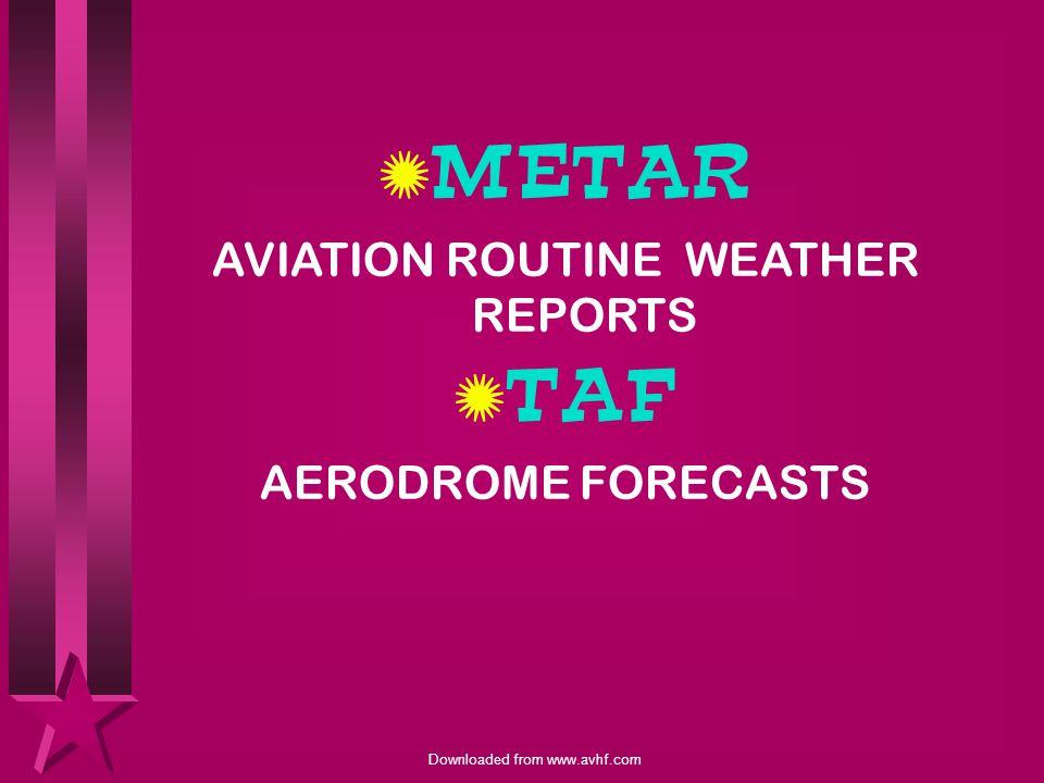 AVIATION ROUTINE WEATHER REPORTS