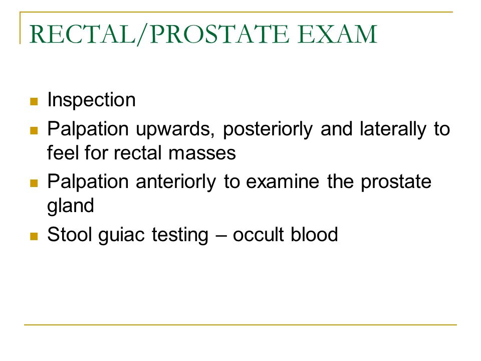 RECTAL/PROSTATE EXAM Inspection