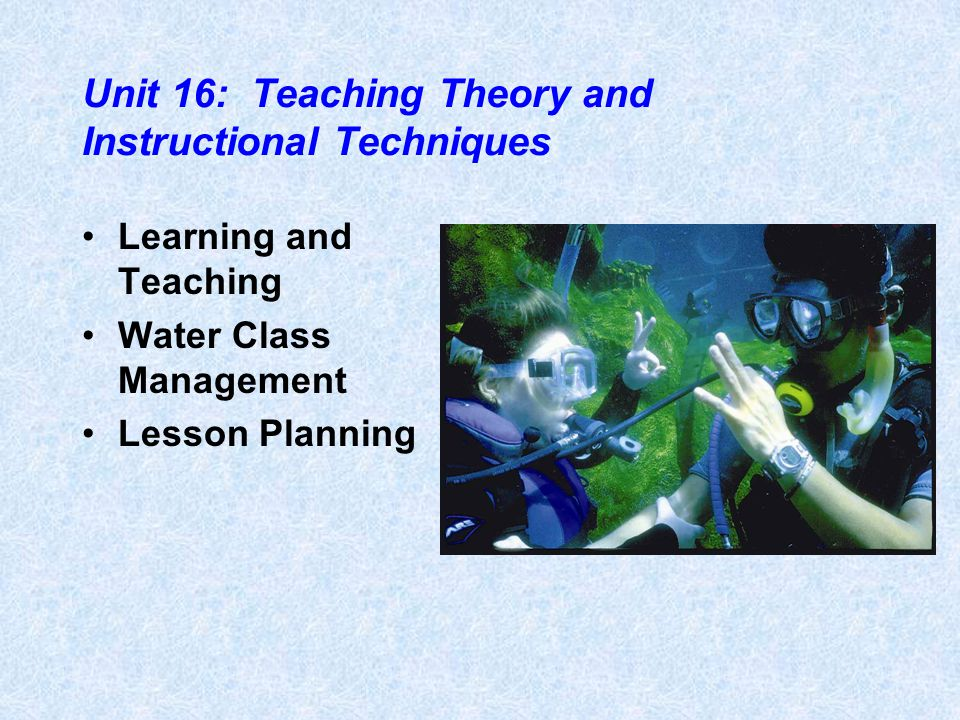 Unit 16: Teaching Theory and Instructional Techniques