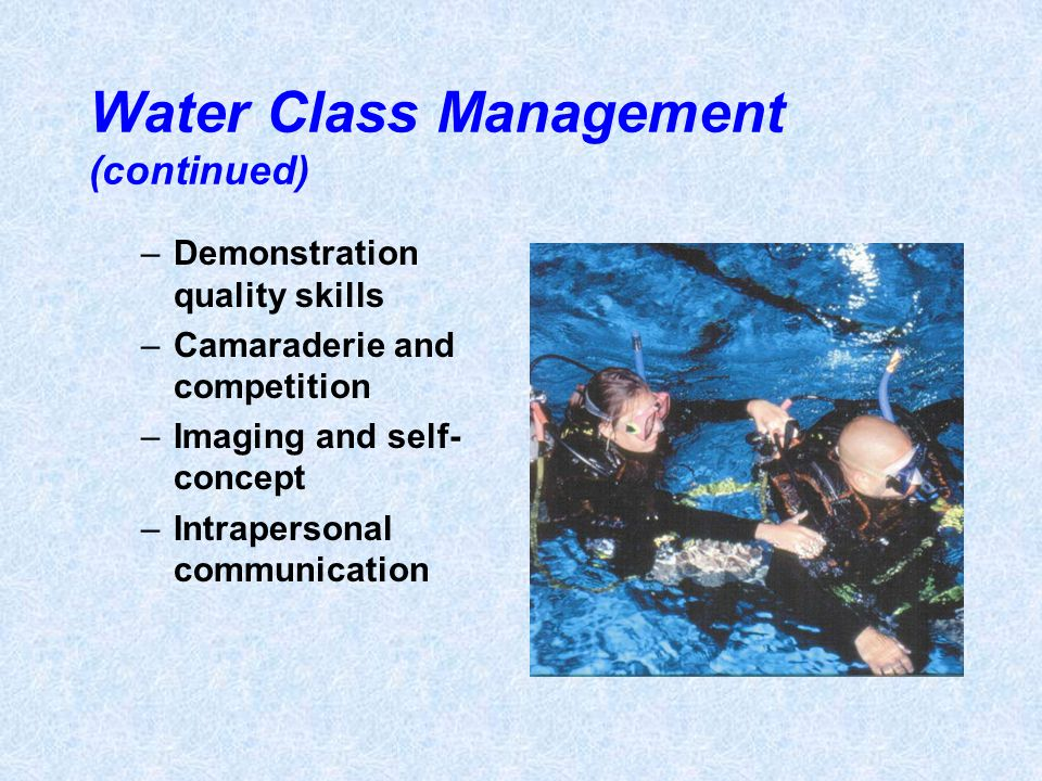 Water Class Management (continued)