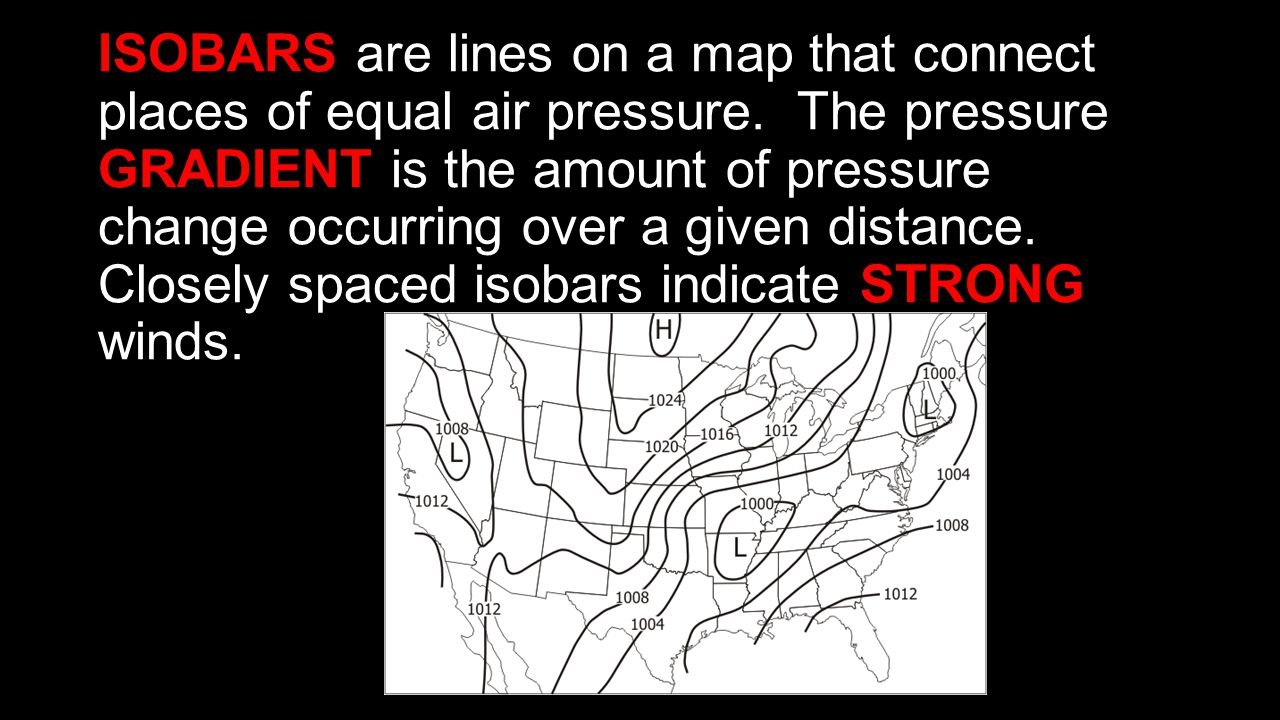 ISOBARS are lines on a map that connect places of equal air pressure