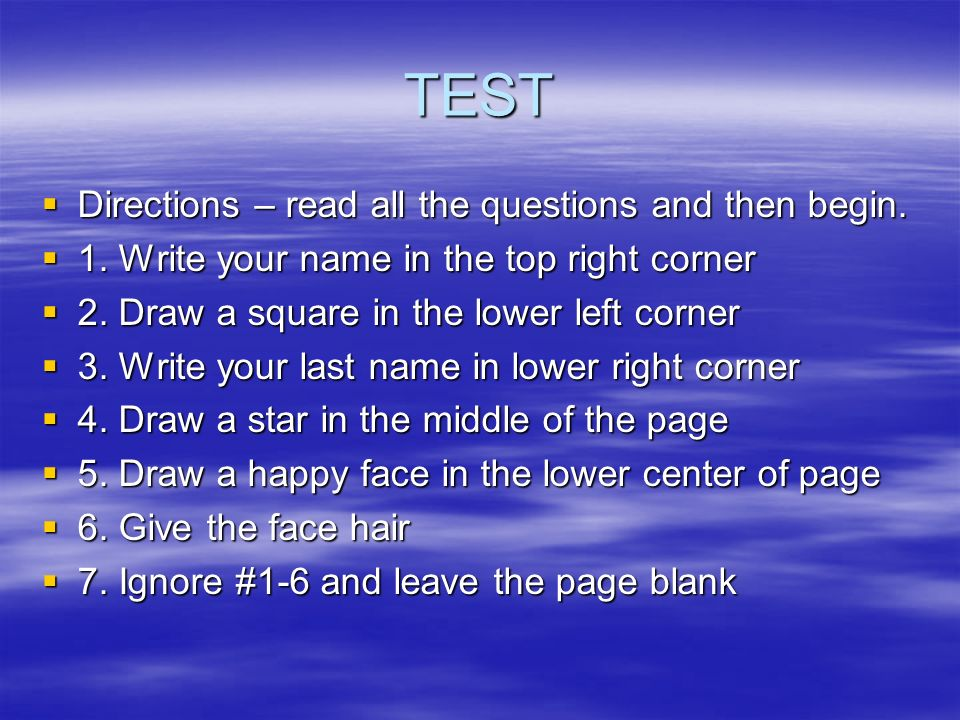 TEST Directions – read all the questions and then begin.