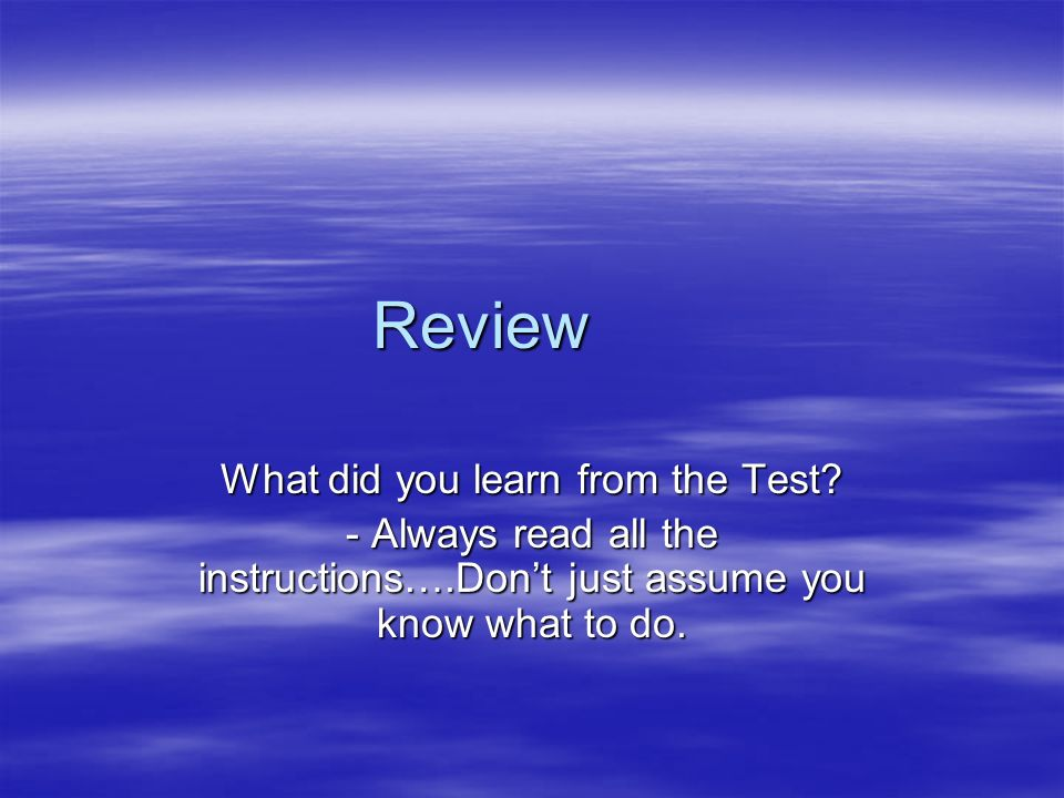 What did you learn from the Test