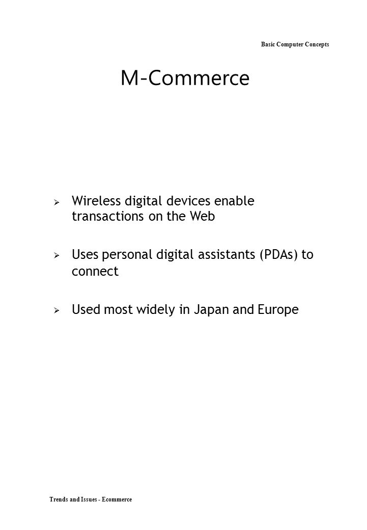 M-Commerce Wireless digital devices enable transactions on the Web