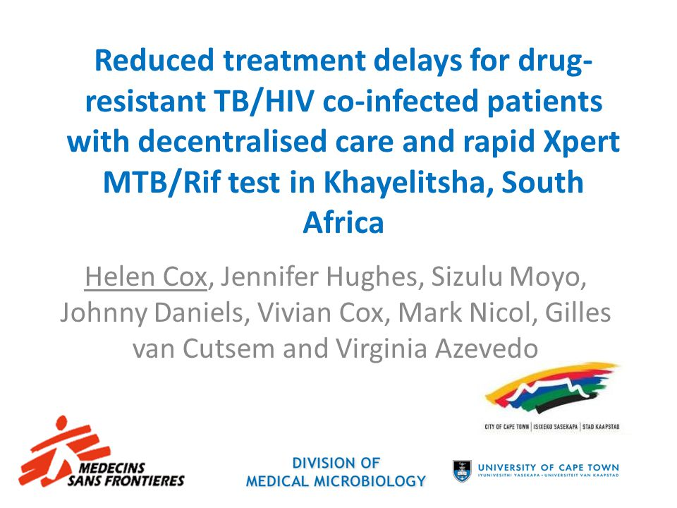 Reduced treatment delays for drug-resistant TB/HIV co-infected patients with decentralised care and rapid Xpert MTB/Rif test in Khayelitsha, South Africa
