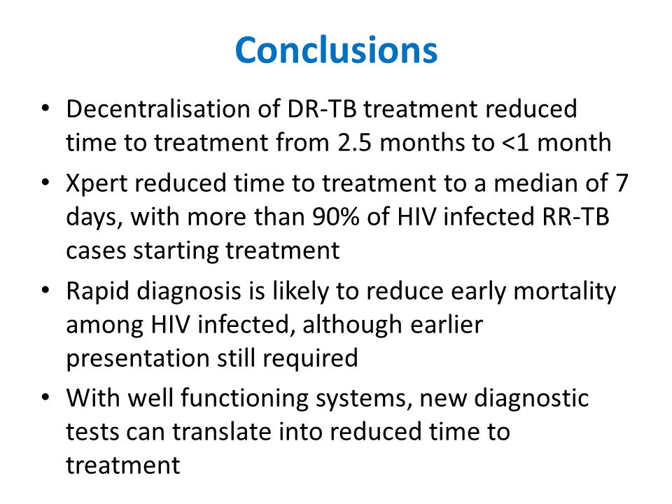 Conclusions Decentralisation of DR-TB treatment reduced time to treatment from 2.5 months to <1 month.