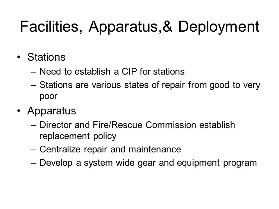 Facilities, Apparatus,& Deployment