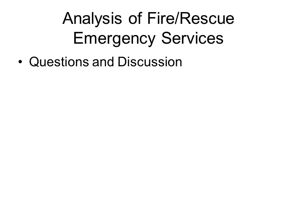 Analysis of Fire/Rescue Emergency Services