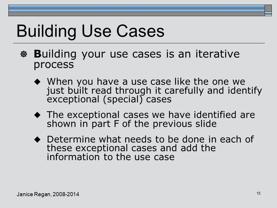 Building Use Cases Building your use cases is an iterative process