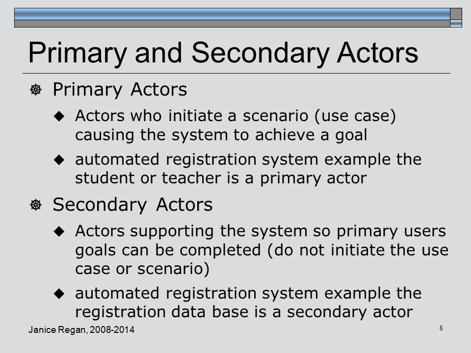 Primary and Secondary Actors