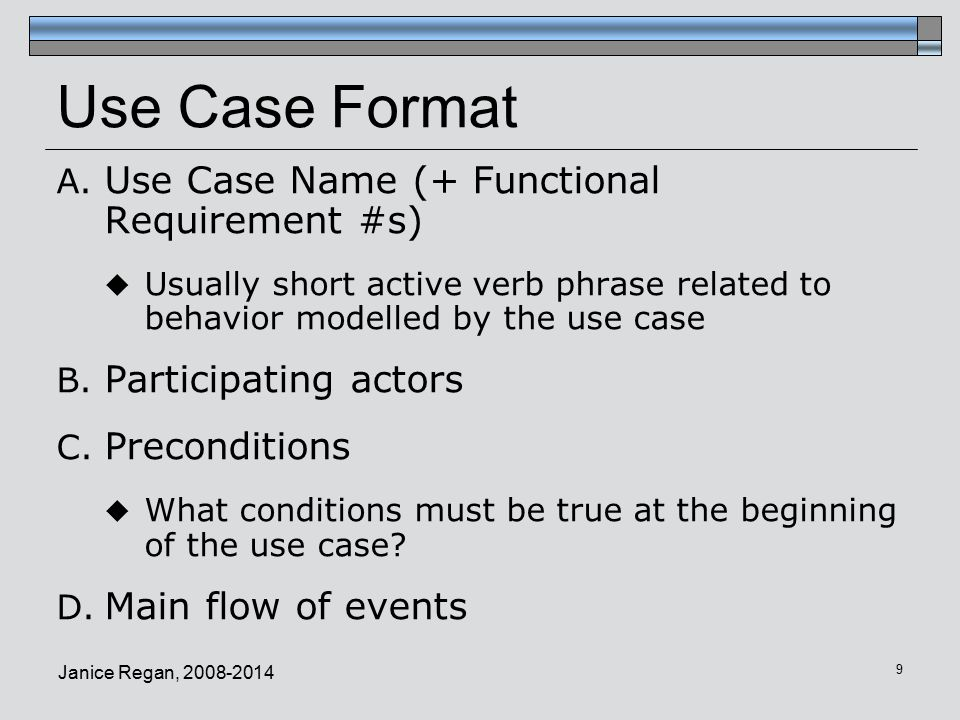 Use Case Format Use Case Name (+ Functional Requirement #s)