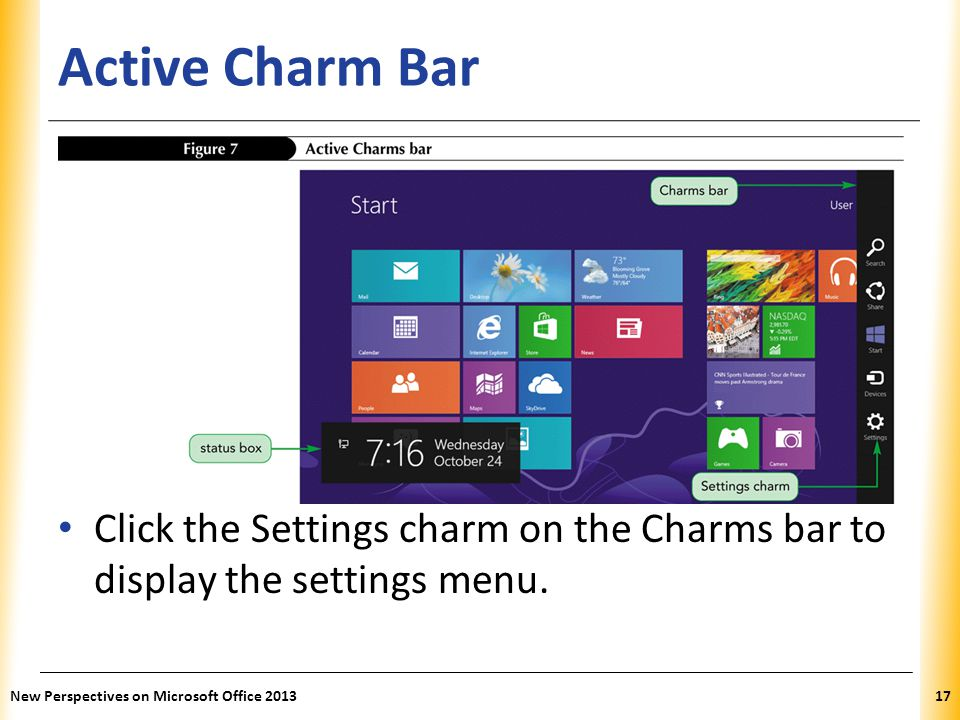 Active Charm Bar Click the Settings charm on the Charms bar to display the settings menu.
