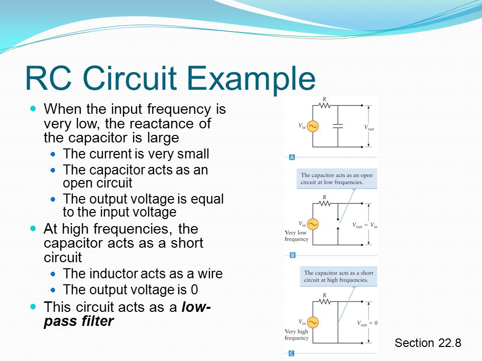 RC Circuit Example When the input frequency is very low, the reactance of the capacitor is large. The current is very small.