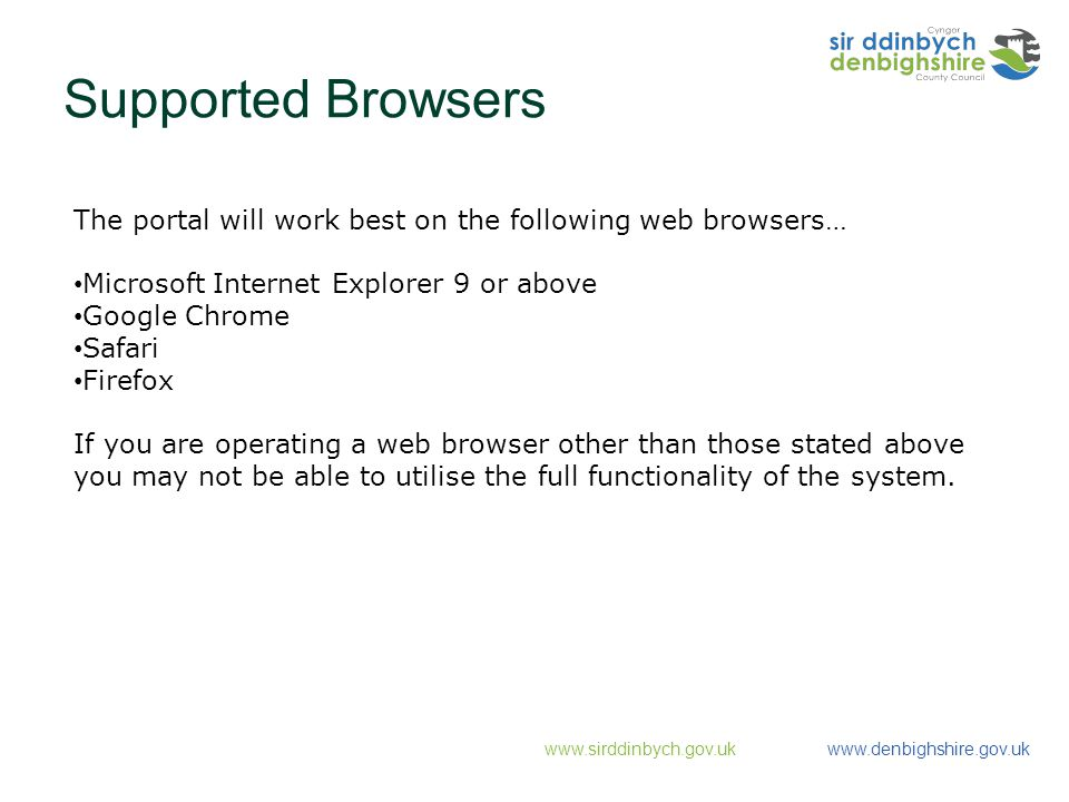Supported Browsers The portal will work best on the following web browsers… Microsoft Internet Explorer 9 or above.