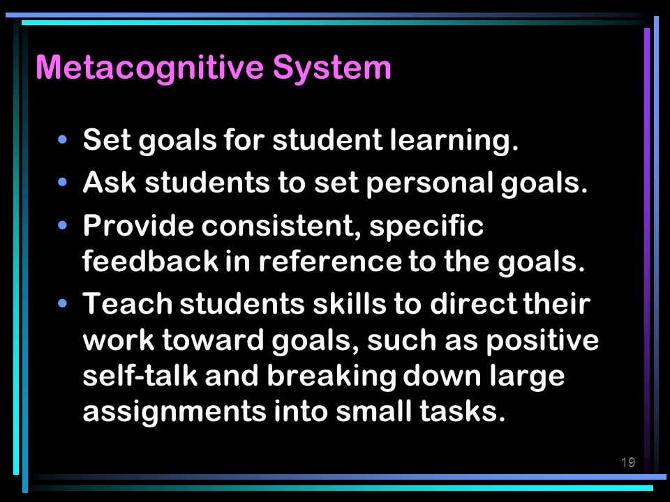 Metacognitive System Set goals for student learning.