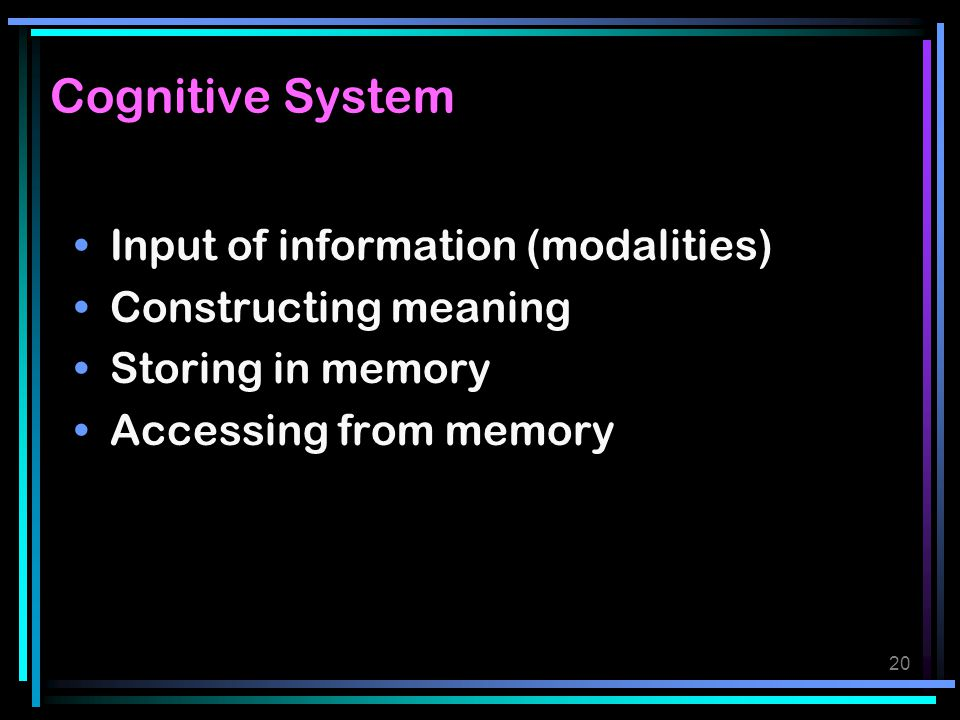 Cognitive System Input of information (modalities)