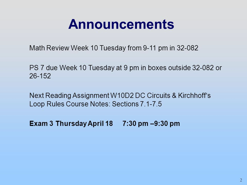 Announcements Math Review Week 10 Tuesday from 9-11 pm in