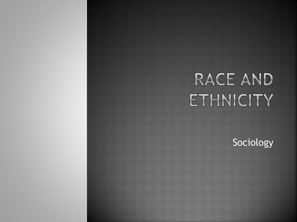 Race and Ethnicity Sociology