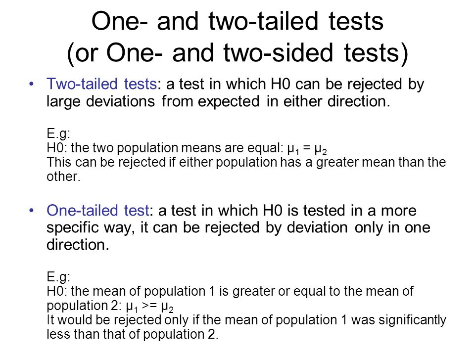 One- and two-tailed tests (or One- and two-sided tests)