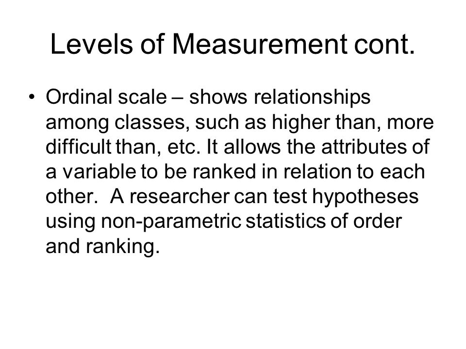 Levels of Measurement cont.