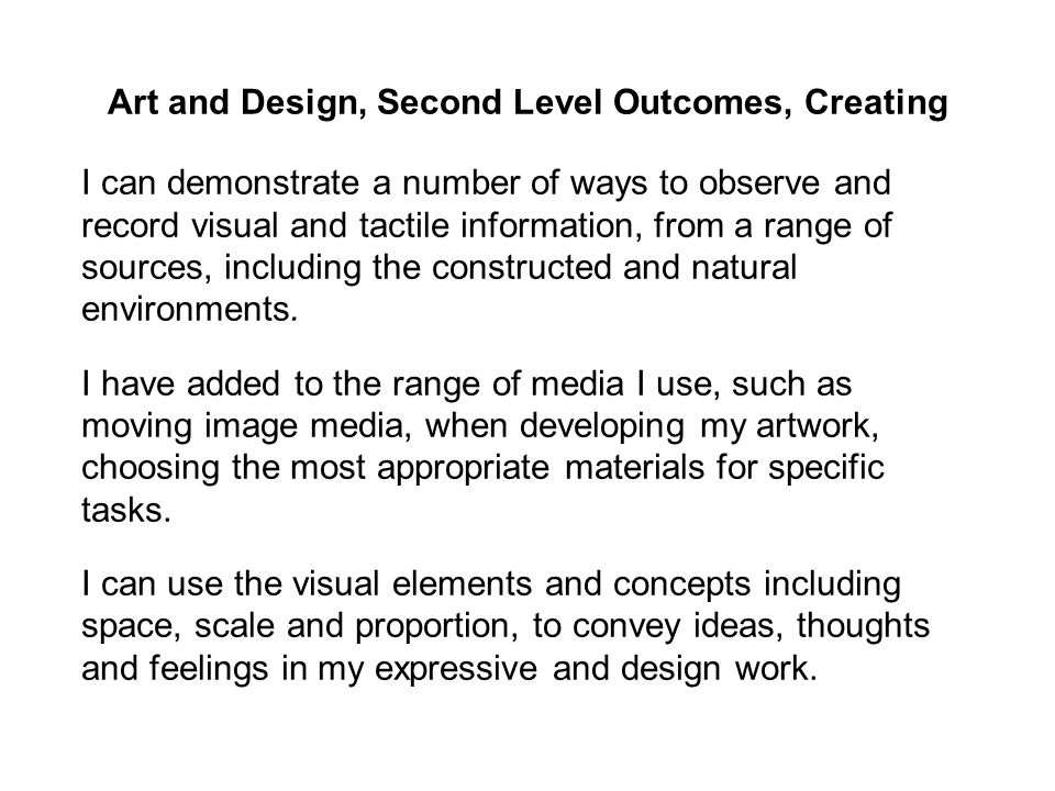 Art and Design, Second Level Outcomes, Creating