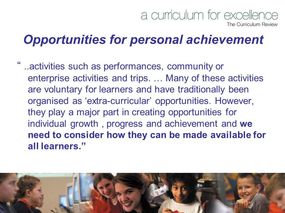 Opportunities for personal achievement