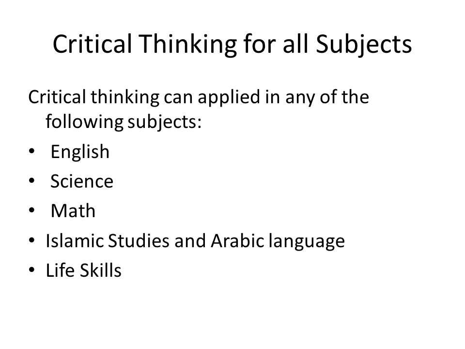 Critical Thinking for all Subjects
