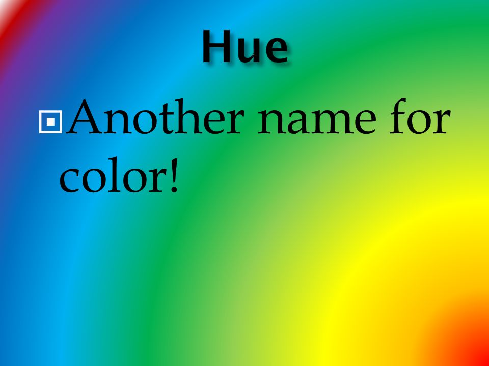 2 hue another name for color
