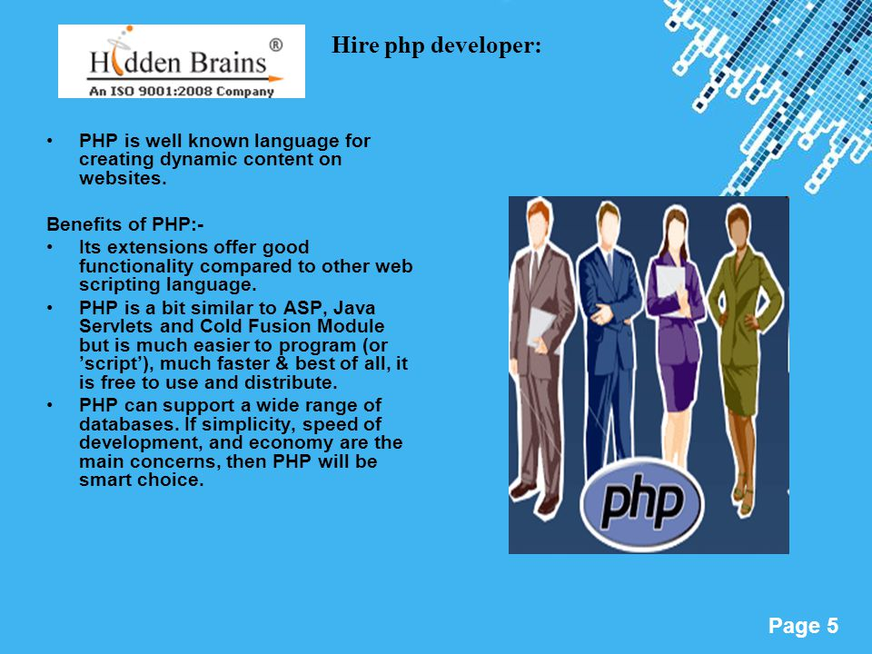 Hire php developer: PHP is well known language for creating dynamic content on websites. Benefits of PHP:-