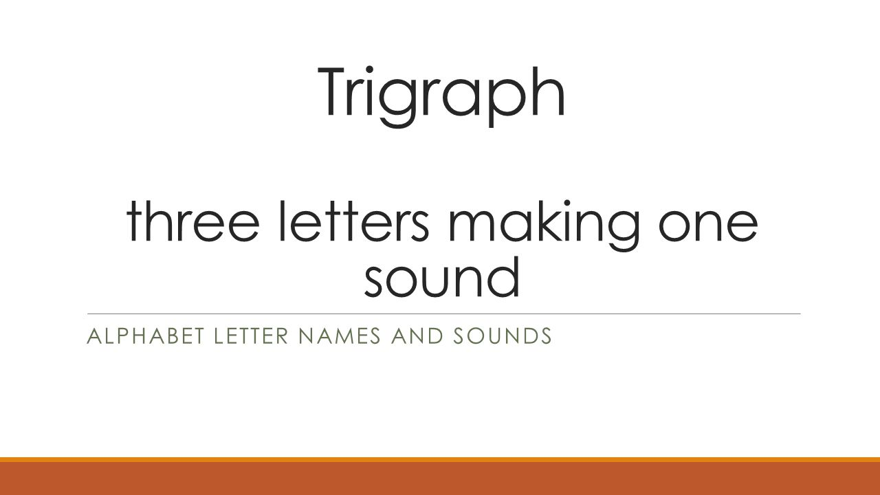 three letter names alphabet letter names sounds ppt 25272 | Trigraph three letters making one sound