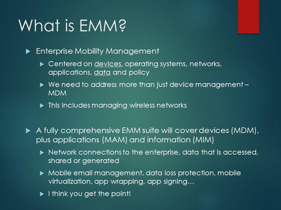Enterprise Mobility Management (EMM) - ppt download