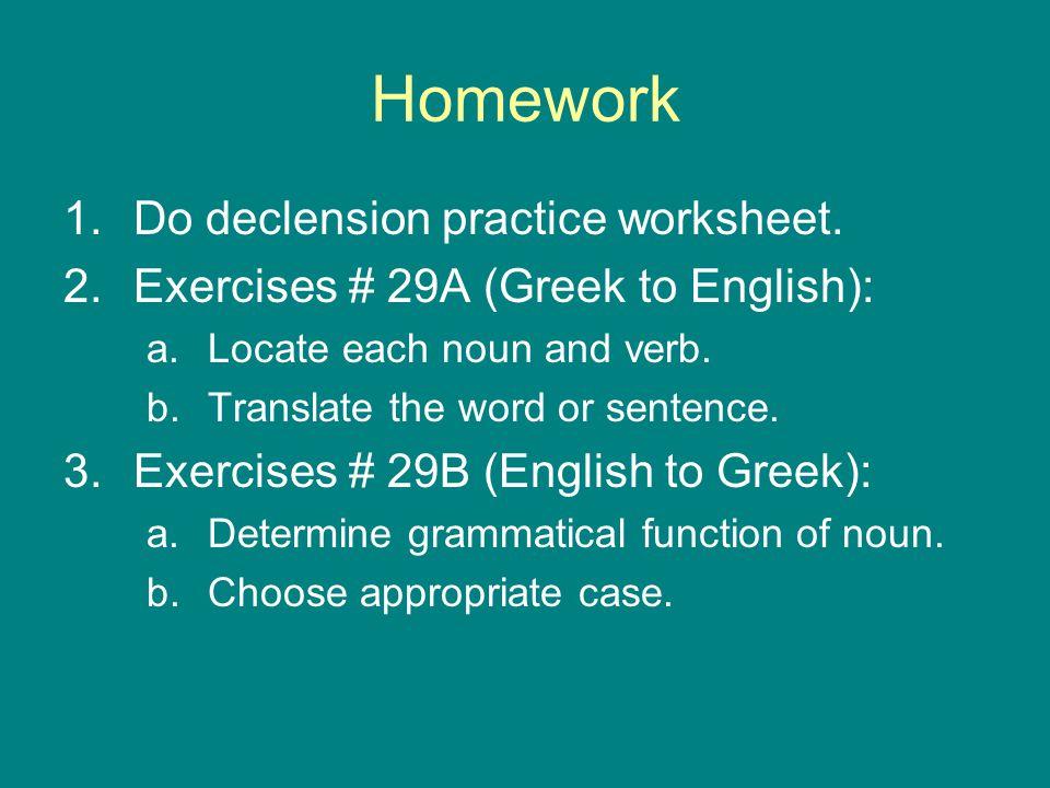 Lesson 5 Second Declension Nouns Ppt Video Online Download. Homework Do Declension Practice Worksheet. Worksheet. Identifying Gender Of Nouns Worksheet At Clickcart.co