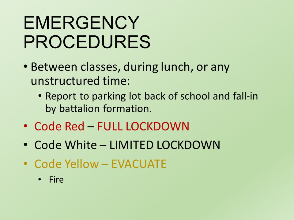 EMERGENCY PROCEDURES Between classes, during lunch, or any unstructured time: