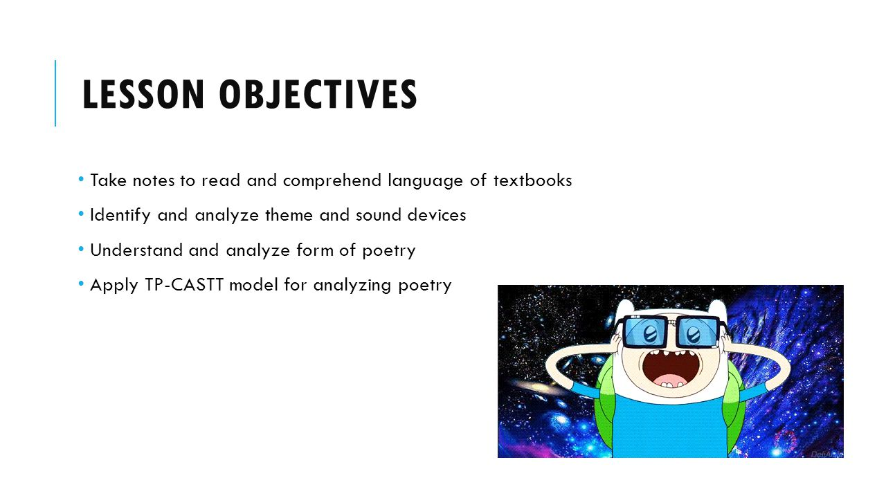 Lesson Objectives Take notes to read and comprehend language of textbooks. Identify and analyze theme and sound devices.