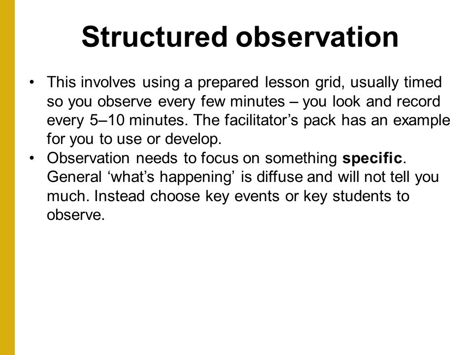 Structured observation