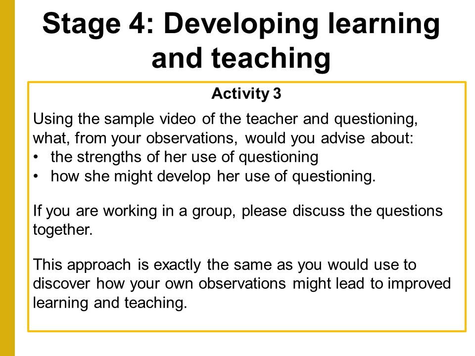 Stage 4: Developing learning and teaching