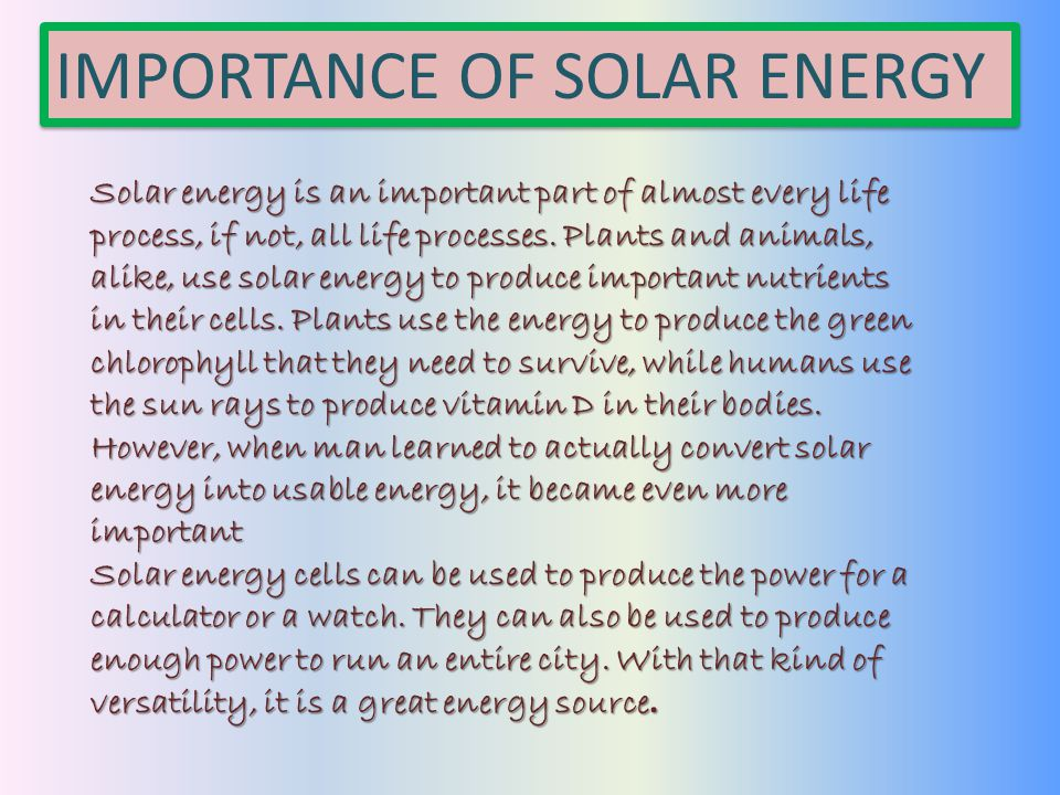 the importance of energy to people lives Energy is the key input in economic growth and there is a close link between the availability of energy and the growth of a nation since energy is essential to conduct the process of production, the process of economic development requires the use of higher levels of energy consumption.
