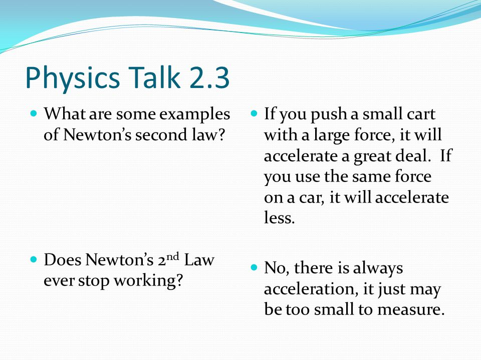 Physics Talk 23 Newton's Second Law Ppt Video Online Download. Physics Talk 23 What Are Some Exles Of Newton's Second Law. Worksheet. Newton S Second Law And Weight Worksheet Answer Key At Clickcart.co