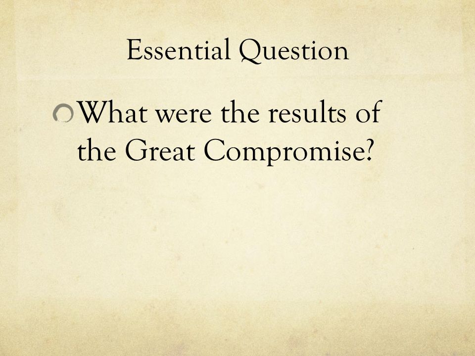 What were the results of the Great Compromise