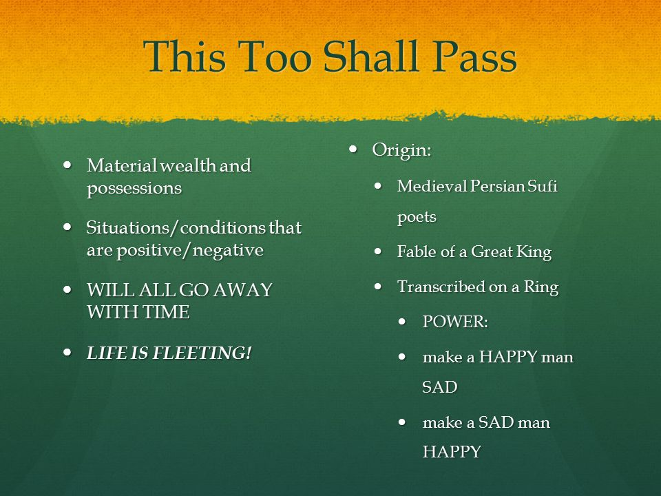 This Too Shall Pass An Adage Originated By Persian Sufi Poets