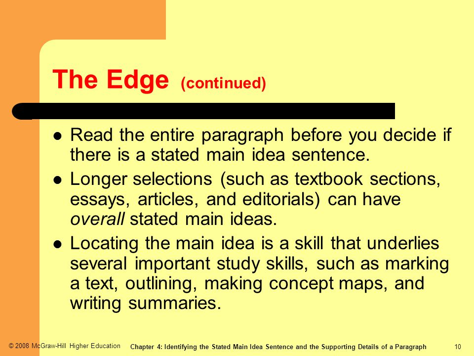 The Edge (continued) Read the entire paragraph before you decide if there is a stated main idea sentence.