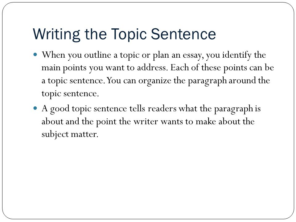 Writing the Topic Sentence