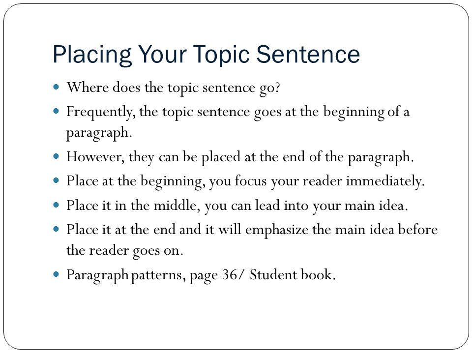 Placing Your Topic Sentence