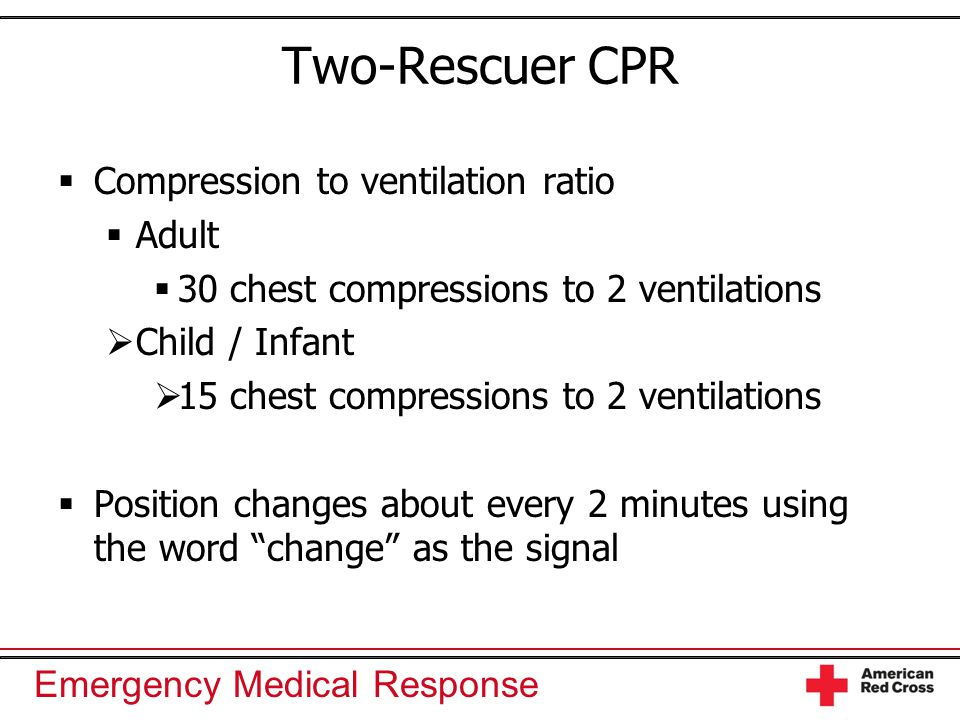 9 Two-Rescuer CPR Compression to ventilation ratio Adult