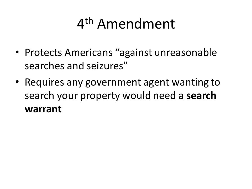 4th Amendment Protects Americans against unreasonable searches and seizures