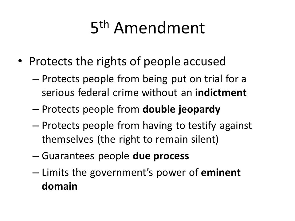 5th Amendment Protects the rights of people accused