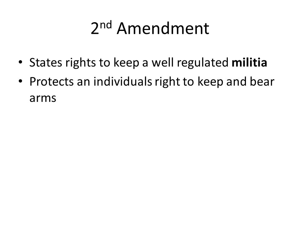 2nd Amendment States rights to keep a well regulated militia