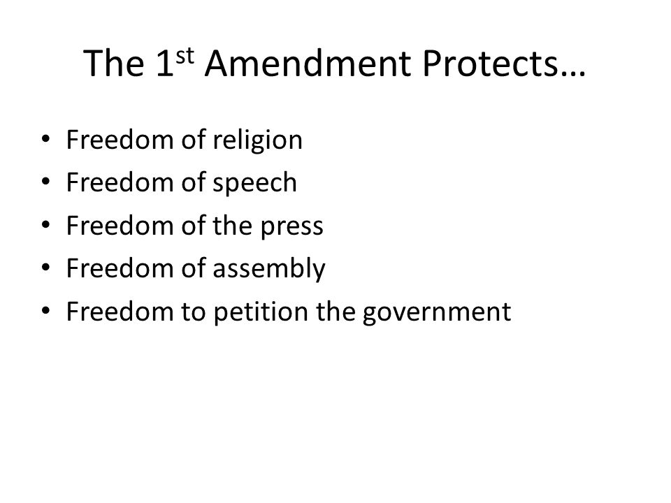 The 1st Amendment Protects…