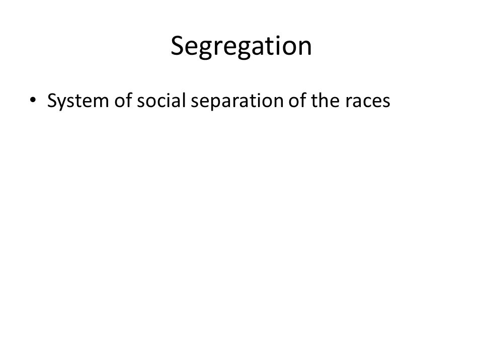 Segregation System of social separation of the races