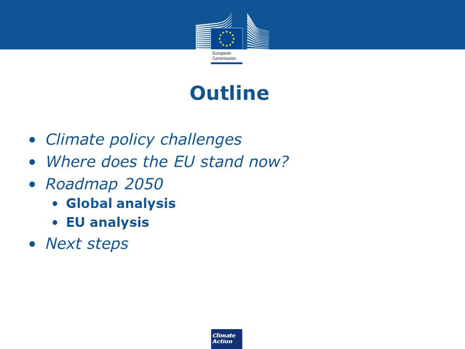Outline Climate policy challenges Where does the EU stand now